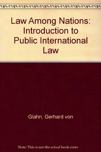 9780024231604: Law Among Nations: Introduction to Public International Law
