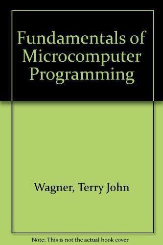 Fundamentals of Microcomputer Programming: Terry John Wagner;