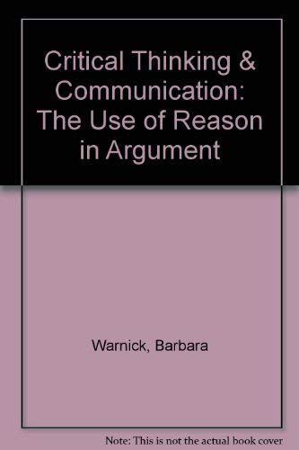 9780024245502: Critical Thinking and Communication: The Use of Reason in Argument