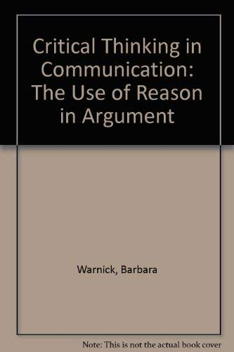 9780024247421: Critical Thinking and Communication: The Use of Reason in Argument