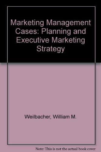 9780024250803: Marketing Management Cases: Planning and Executive Marketing Strategy