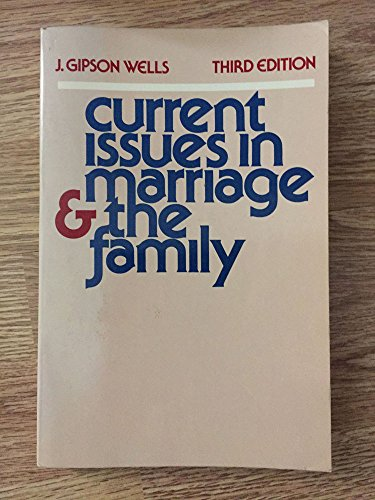 Current Issues in Marriage and the Family [Paperback]: Wells J. Gipson