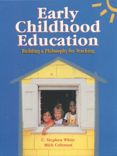 9780024272225: Early Childhood Education: Building a Philosophy for Teaching