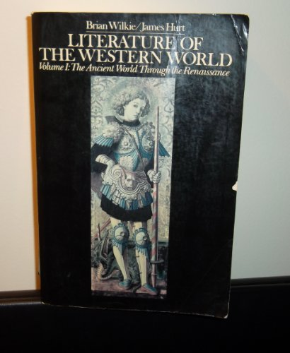 9780024276902: Literature of the Western World: The Ancient World Through Renaissance
