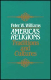9780024278807: America's Religions: Traditions and Cultures