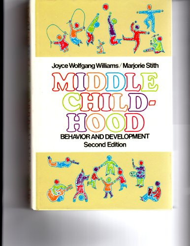 9780024279002: Middle Childhood: Behavior and Development