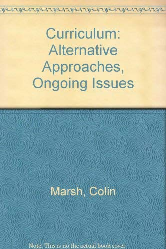 9780024281135: Curriculum: Alternative Approaches, Ongoing Issues