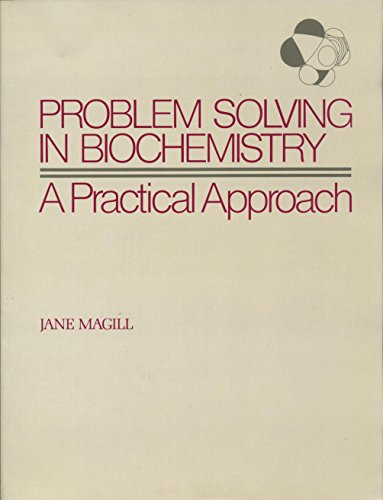 9780024321008: Problem Solving in Biochemistry: Practical Applications