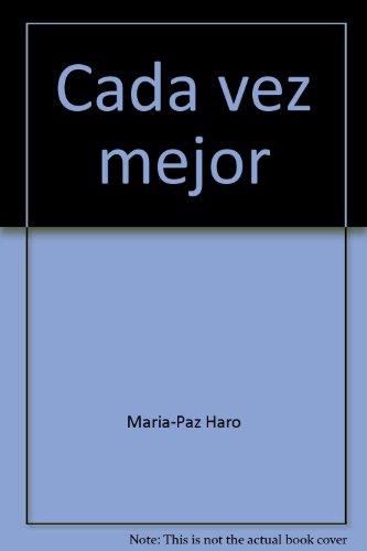 9780024399472: Cada vez mejor: Espanol para nivel intermedio (Spanish Edition)