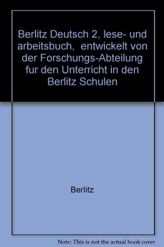 9780024405203: Berlitz Deutsch 2, lese- und arbeitsbuch, entwickelt von der Forschungs-Abteilung fur den Unterricht in den Berlitz Schulen