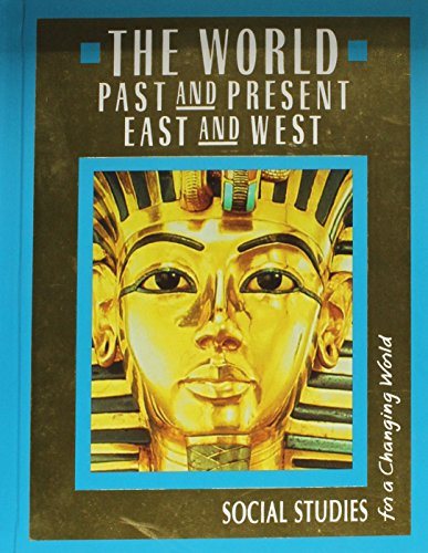 9780024642233: THE WORLD PAST AND PRESENT EAST AND WEST(H)