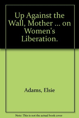 9780024702005: Up Against the Wall, Mother . . . On Women's Liberation.