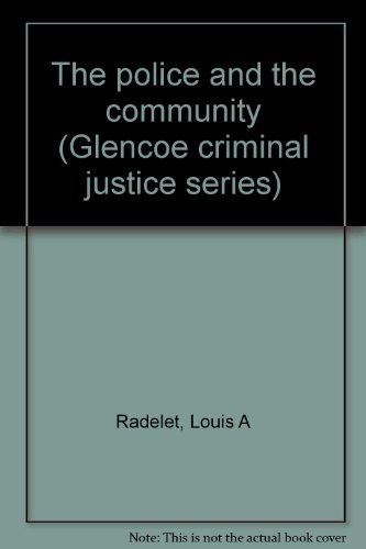 9780024706805: The police and the community (Glencoe criminal justice series)