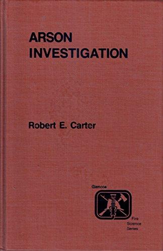 9780024724007: Arson Investigation (Glencoe Press fire science series)