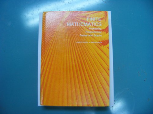 9780024724502: Finite mathematics: Probability, programming, games, and graphs
