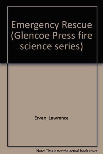 9780024726407: Emergency Rescue (Glencoe Press fire science series)