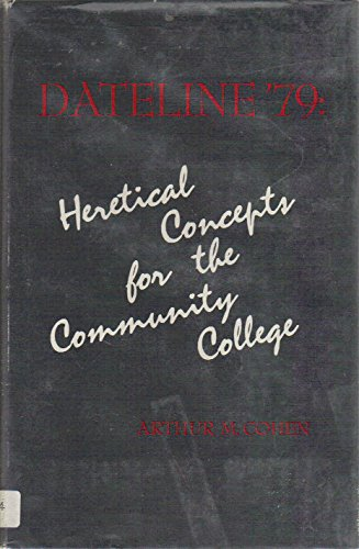 9780024735409: Dateline '79: Heretical Concepts for the Community College