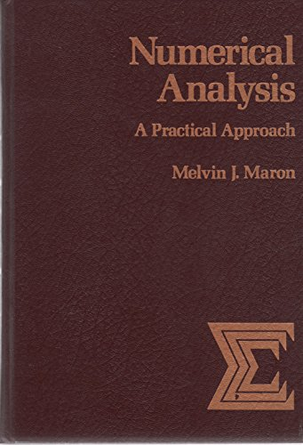 Numerical Analysis : A Practical Approach: Melvin J. Maron