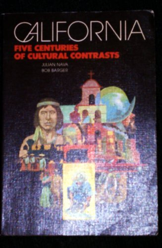 9780024767707: California: 5 Centuries of Cultural Contrasts