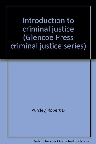 9780024775405: Introduction to criminal justice (Glencoe Press criminal justice series)