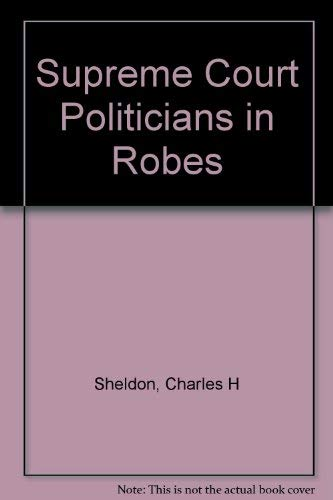 9780024781505: The Supreme Court: Politicians in Robes