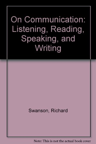 9780024787507: On Communication: Listening, Reading, Speaking, and Writing