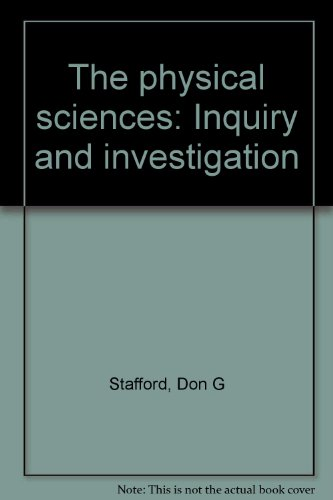 9780024789006: The physical sciences: Inquiry and investigation