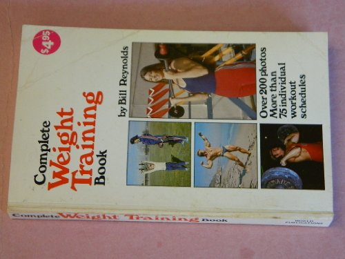 9780024990600: Reynolds B:Complete Weight Training Bk