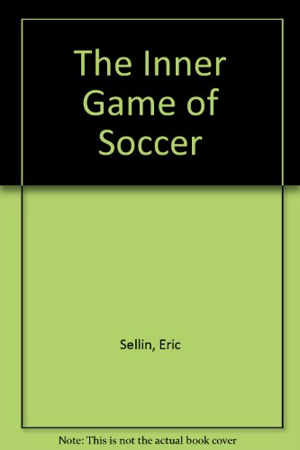 9780024992703: The Inner Game of Soccer