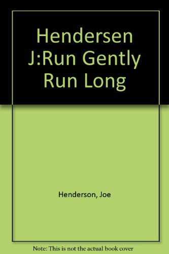 Run Gently, Run Long: J. Henderson