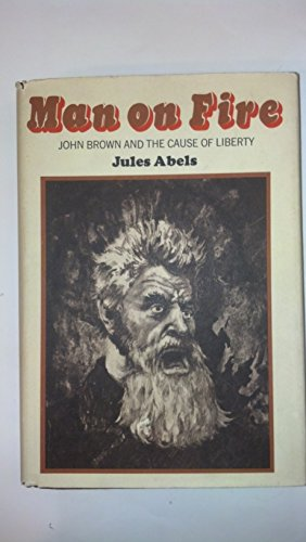 9780025001008: Man on Fire; John Brown and the Cause of Liberty.