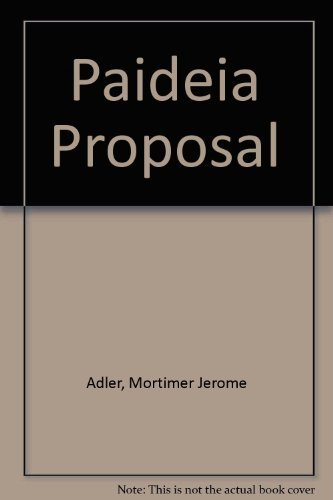 9780025002401: The Paideia Proposal: An Educational Manifesto