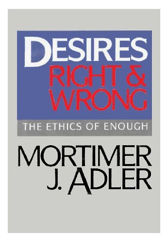 9780025002814: Desires Right and Wrong: The Ethics of Enough