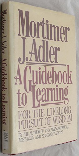 9780025003408: A Guidebook to Learning: For the Lifelong Pursuit of Wisdom
