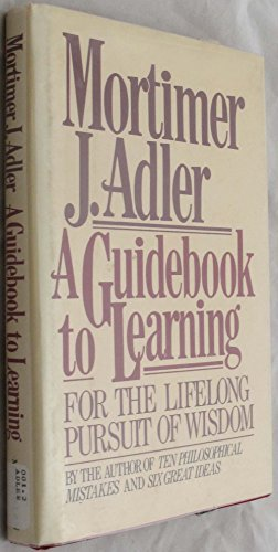 9780025003408: A Guidebook to Learning: For a Lifelong Pursuit of Wisdom