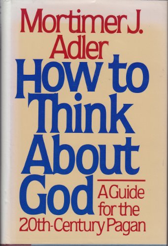 9780025005402: How to Think About God: A Guide for the 20Th-Century Pagan