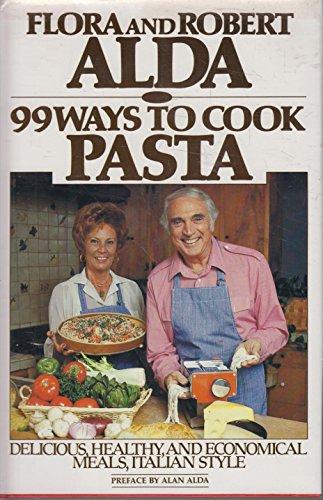 99 WAYS TO COOK PASTA: Florence Alda; Robert