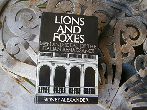 9780025007901: Lions and foxes: men and ideas of the Italian Renaissance