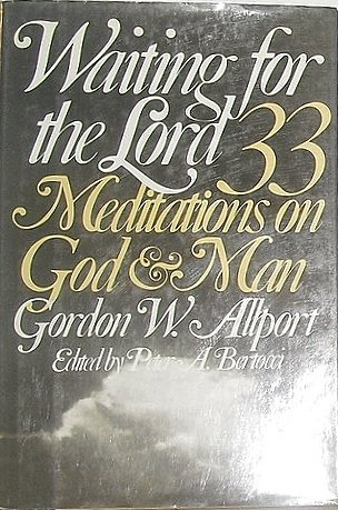 Waiting for the Lord: 33 Meditations on God and Man: Gordon W. Allport