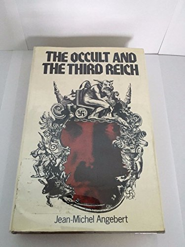 9780025021501: The Occult and the Third Reich: The Mystical Origins of Nazism and the Search for the Holy Grail