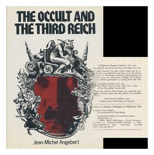 The Occult and the Third Reich: The: Angebert, Jean-Michel