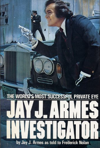9780025032002: Jay J. Armes Investigator: The World's Most Successful Private Eye