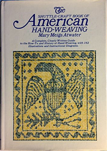 Shuttle-Craft Book of American Hand-Weaving: Atwater, Mary Meigs
