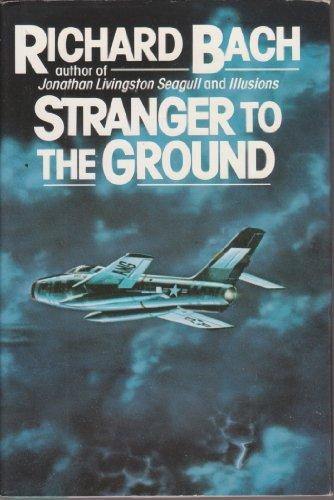 Stranger to the Ground: Richard Bach