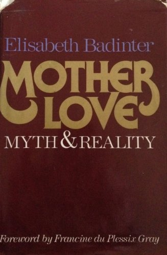 9780025046108: Mother love: Myth and reality : motherhood in modern history