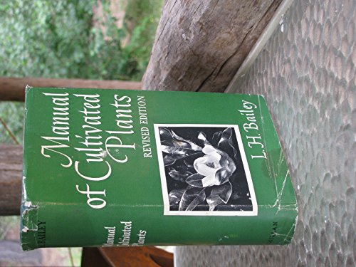 Manual of cultivated plants most commonly grown: Bailey, L. H.