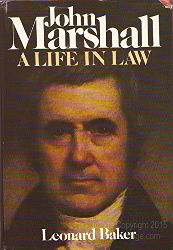 John Marshall: A Life in Law: Baker, Leonard
