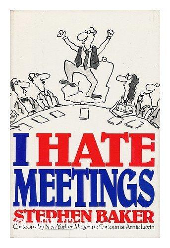 9780025063709: I Hate Meetings