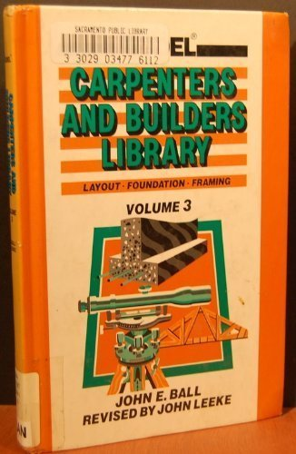 9780025064539: Audel Carpenters and Builders Library: Layouts, Foundations, Framing (Carpenters & Builders Library)