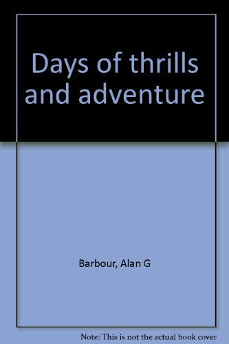 9780025071506: Days of thrills and adventure